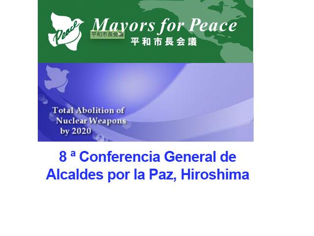 8va Conferencia General de Alcaldes por la Paz en Japón [Hiroshima]